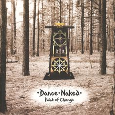 Dance Naked - Point Of Change White Vinyl Edition