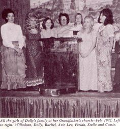 All the girl's in Dolly's family @ her grandfather's church-February 1972. Left to right: Willadeene, Dolly, Rachel, Mother Avie Lee, Freida, Stella & Cassie