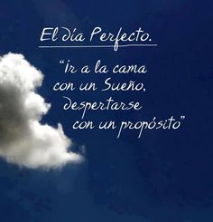 """El día perfecto: """"ir a la cama con un sueño, despertarse con un propósito"""""""