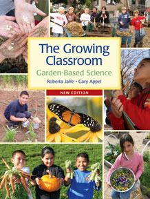 Growing Classroom : Garden-Based Science: Roberta Jaffe, Gary Appel: 9780915873487: Amazon.com: Books