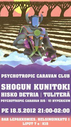 Psychotropic Caravan Club: Shogun Kunitoki, Hisko Detria, Tuliterä