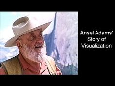 Learn Ansel Adams' Biggest Secret for Stunning Photography - Visualization