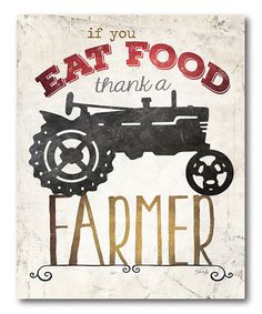 Love this 'If You Eat Food Thank A Farmer' Wrapped Canvas on #zulily! #zulilyfinds