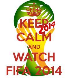 Keep Calm and Watch FIFA 2014  #keepcalm #FIFA #Soccer #football #worldcup