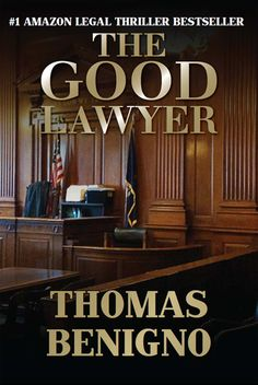 The Good Lawyer: A Novel - Kindle edition by Thomas Benigno. Mystery, Thriller & Suspense Kindle eBooks @ Amazon.com.