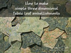 I love to embellish! Especially using three dimensional fabric embellishments that I make myself. I normally like to finish the edges on my fabric embellishments using a satin stitch like these fabric leaves.  But when you're in a hurry, or need a whole bunch of embellishments like the leaves that I'm adding to this fabric art canvas, finishing the edges can take a very long time.  So luckily I have a super simple quick and easy fabric embellishing technique for making three dimensional…