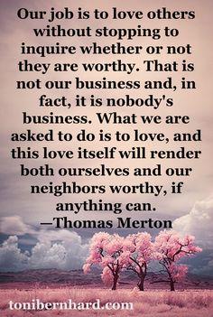 Thomas Merton  .... How true  ..