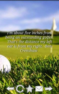 What a great quote!  So much of the game is in your (my) head...