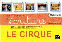 Les cahiers d'écriture. Le cirque : maternelle / Danièle Dumont. http://buweb.univ-orleans.fr/ipac20/ipac.jsp?session=144HX79717857.181&menu=search&aspect=subtab66&npp=10&ipp=25&spp=20&profile=scd&ri=3&source=~%21la_source&index=.IN&term=9782218960093&x=0&y=0&aspect=subtab66