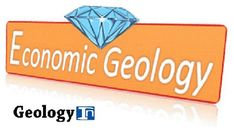 What is Economic Geology?