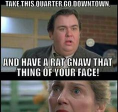 Uncle Buck~luv this !!!! Hah hah !!  The best !!! Movie