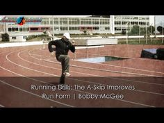 Running Drills: The A-Skip Improves Run Form | Bobby McGee