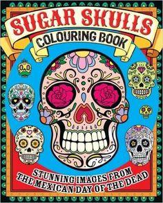 Sugar Skulls (Colouring Books): Amazon.co.uk: Arcturus Publishing: 9781784048549: Books