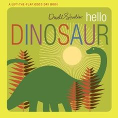 28 best childrens books dinosaurs images on pinterest baby hello dinosaur simple text invites the reader to look under lift up flaps to find various hiding dinosaurs fandeluxe Image collections