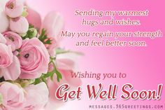 Get Well Soon Messages And Get Well Soon Quotes Messages, Greetings and Wishes - Messages, Wordings and Gift Ideas Get Well Soon Images, Get Well Soon Messages, Get Well Soon Quotes, Well Images, Get Well Wishes, Pictures Images, Get Well Gifts, Get Well Cards, Birthday Wishes