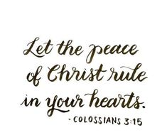 Make Christ your only Lord & Master...then the peace that passes understanding will overwhelm you and rule in your heart. How sweet it is!!!