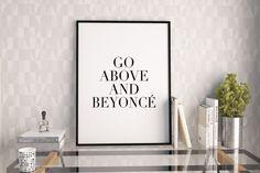 PRINTABLE Art,Go Above And Beyonce,Beyonce Quote,GiRLY PRINT,Wall Art,Girls Room…