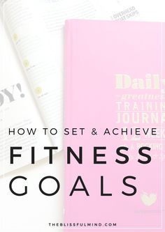 How to set & achieve your fitness goals + free workout planner printable! | www.theblissfulmind.com