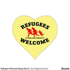 Refugees Welcome Bring Your Families Heart Sticker #refugees #refugeeswelcome #refugeecrisis