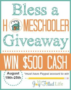 Bless a Homeschooler Giveaway 2015 - Win $500 CASH! - My Joy-Filled Life