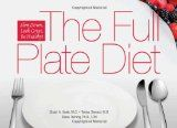 The Full Plate Diet: Slim Down, Look Great, Be Healthy! - http://www.how-lose-weight-fast.co/the-full-plate-diet-slim-down-look-great-be-healthy/