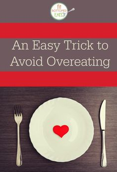 One simple trick to avoid overeating!