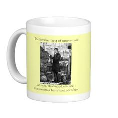 The Familiar Tang of Museum Air - Mug. http://www.zazzle.com/the_familiar_tang_of_museum_air_mug-168971790926435624?gl=TheDigitalConsultant #mugs #drinking #gifts #museums