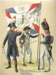 French Infantry 1800. L to R Captain Light Infantry, Sergeant Major 30th Demi Brigade & Corporal Grenadiers of the Consular Guard.