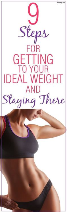 9 Steps to Reaching Your Ideal Weight and Staying There! weightloss fitnesstips