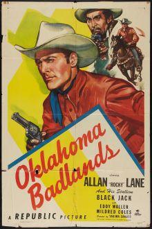 "OKLAHOMA BADLANDS - Allan ""Rocky"" Lane & his stallion, ""Black Jack"" - Eddy Waller - Directed by Harry Keller - Republic Pictures - Movie  Poster"