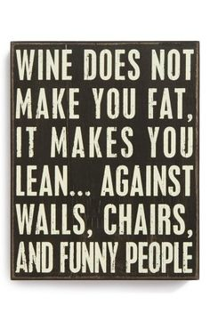 Primitives by Kathy 'Wine Does Not Make You Fat, It Makes You Lean…Against Walls, Chairs, and Funny People' Box Sign | No