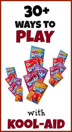 30 Ways to Play with Kool-aid