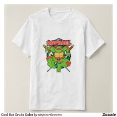 Cool But Crude Color T-shirt #cartoons #tmnt #raphael