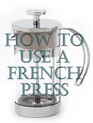 How to Use a French Press. Get the clunky coffee maker off of the counter....plus no power needed.