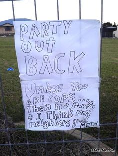 You know its going to be a great party with a sign like this