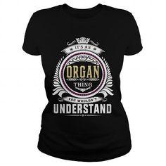 organIts an organ Thing You Wouldnt Understand  T Shirt Hoodie Hoodies YearName Birthday