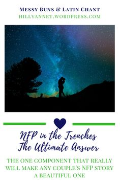 NFP in the Trenches- the Ultimate Answer (pin) Family Planning, Christian Marriage, You Tried, Trench, How To Become, Blessing, Catholic, Opportunity, Writer