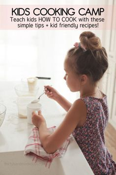 Teaching kids how to cook at home - tips and kid friendly recipes www.thirtyhandmadedays.com