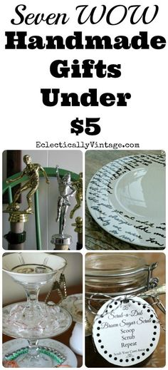 Seven WOW Cheap Handmade Gifts Under $5! eclecticallyvintage.com