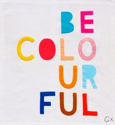 BE COLOURFUL