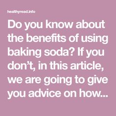 Do you know about the benefits of using baking soda? If you don't, in this article, we are going to give you advice on how to get the most out of it. Baking soda is perfect for cleaning and purifying the body and it has many uses. Baking soda can help you lose weight and …