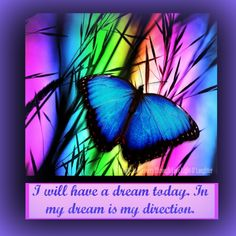 I will have a dream today, what I can dream I can accomplish if I work that dream.  More great posts like this at https://www.facebook.com/HopeInRecoveryThroughLoveLightLaughter