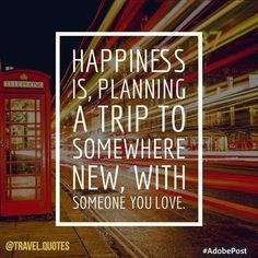 Plan your next trip! Where do you want to go, who do you want to bring? ;) Source: via Pinterest #travel #quote #happiness #gourmettrails