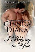 I Belong to You (Edgeworth Novel Book 6), an ebook by Glenda Diana at Smashwords