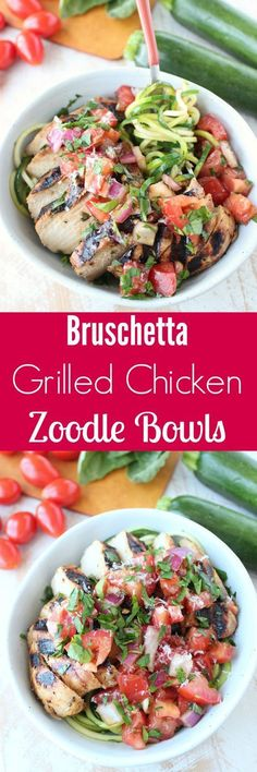 Bruschetta Grilled Chicken Zoodle Bowls - a healthy, gluten free, bright & flavorful recipe, perfect for Summer!-- Healthy and still very flavorful and satisfying Clean Eating Recipes, Healthy Dinner Recipes, Diet Recipes, Chicken Recipes, Cooking Recipes, Summer Recipes, Healthy Meals, Applebees Recipes, Coctails Recipes