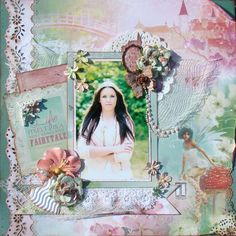 Life Itself Is A Most Wonderful Fairytale - Scrapbook.com