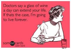 A glass of wine a day....
