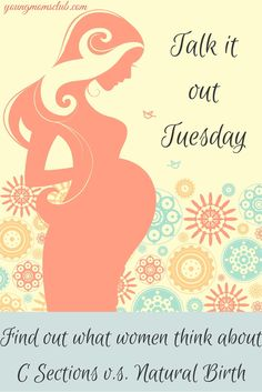 Did you have your baby naturally or did you have a C-Section? Find out what other young moms had to say about their experiences... http://youngmomsclub.com/talk-it-out-tuesday/tiot-natural-birth-v-s-c-section/ #TIOT #talkitouttuesday #youngmoms