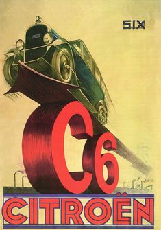 * Citroën affiche Pierre Eugène Louÿs - Plus Auto Poster, Poster Ads, Car Posters, Poster Prints, Art Deco Posters, Vintage Travel Posters, Vintage Advertisements, Vintage Ads, Vintage Designs
