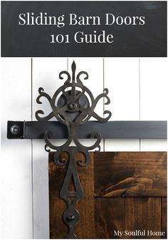 Sliding Barn Doors 101 - a guide to all you need to know about choosing & installing - mine is a repurpose